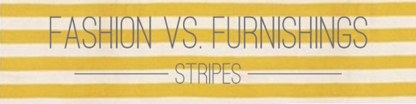fashion vs furnishigns-stripe